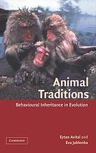 Animal traditions : behavioural inheritance in evolution