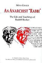 "An anarchist ""rabbi"" : the life and teachings of Rudolf Rocker"