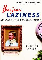 Bonjour laziness : jumping off the corporate ladder