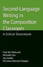 Second language writing in the composition classroom : a critical sourcebook
