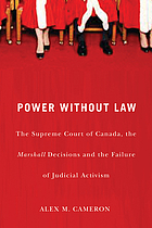Power without law the Supreme Court of Canada, the Marshall decisions, and the failure of judicial activism