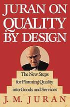 Juran on quality by design : the new steps for planning quality into goods and services