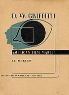 D. W. Griffith, American film master