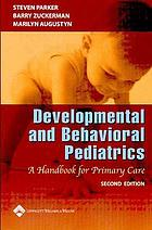 Developmental and behavioral pediatrics : a handbook for primary care