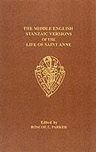 The Middle English stanzaic versions of the life of Saint Anne
