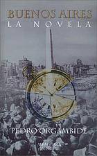 Buenos Aires : la novela
