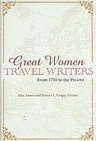 Great women travel writers : from 1750 to the present