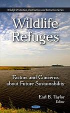 Wildlife refuges : factors and concerns about future sustainability