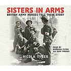 Sisters in arms British army nurses tell their story