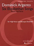 Six Elizabethan songs : song cycle for high voice & piano