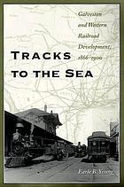 Tracks to the sea : Galveston and western railroad development, 1866-1900