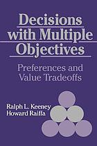 Decisions with multiple objectives : preferences and value tradeoffs
