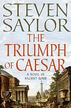 The triumph of Caesar : a novel of ancient Rome