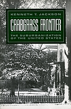 Crabgrass frontier : the suburbanization of the United States