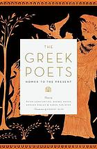 The Greek poets : Homer to the present