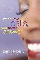When love calls you better answer : a novel