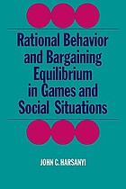Rational behavior and bargaining equilibrium in games and social situations