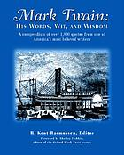 The quotable Mark Twain : his essential aphorisms, witticisms & concise opinions