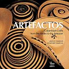 Artefactos : Colombian crafts from the Andes to the Amazon