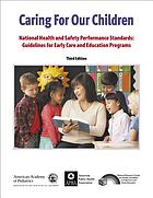 Caring for our children : national health and safety performance standards, guidelines for early care, and education programs