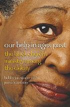 Our help in ages past : the Black church's ministry among the elderly
