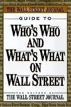 The Wall Street Journal guide to who's who & what's what on Wall Street