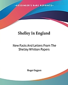 Shelley in England : new facts and letters from the Shelley-Whitton papers