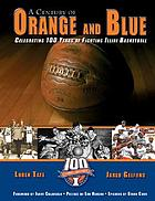 A century of orange and blue : celebrating 100 years of Fighting Illini basketball