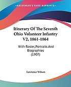 Itinerary of the Seventh Ohio volunteer infantry, 1861-1864, with roster, portraits and biographies