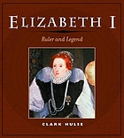 Elizabeth I : ruler and legend