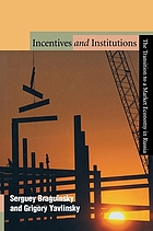 Incentives and institutions : the transition to a market economy in Russia