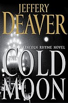 The cold moon : a Lincoln Rhyme novel