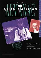 The Asian-American almanac : a reference work on Asians in the United States