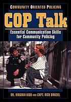 COP talk : community oriented policing : essential communiation skills for community policing