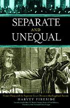 Separate and unequal : Homer Plessy and the Supreme Court decision that legalized racism