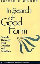 In search of good form : Gestalt therapy with couples and families