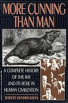 More cunning than man : a social history of rats and men