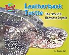 Leatherback turtle : the world's heaviest reptile