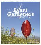 Avant gardeners : 50 visionaries of the contemporary landscape