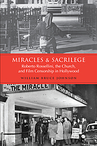 Miracles & sacrilege Roberto Rossellini, the church and film censorship in Hollywood