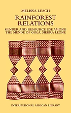 Rainforest relations : gender and resource use among the Mende of Gola, Sierra Leone