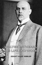 Walther Rathenau, sein Leben und sein werk