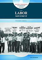 The labor movement : unionizing America
