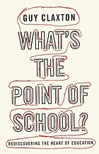 What's the point of school? : rediscovering the heart of education