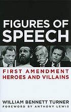 Figures of speech first amendment heroes and villains