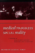 Medical progress and social reality : a reader in nineteenth-century medicine and literature