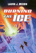 Burning the ice