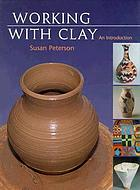 Working with clay : an introduction