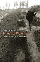 Echoes of violence : letters from a war reporter