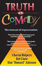 Truth in comedy : the manual of improvisationTruth in comedy : the manual for improvisation